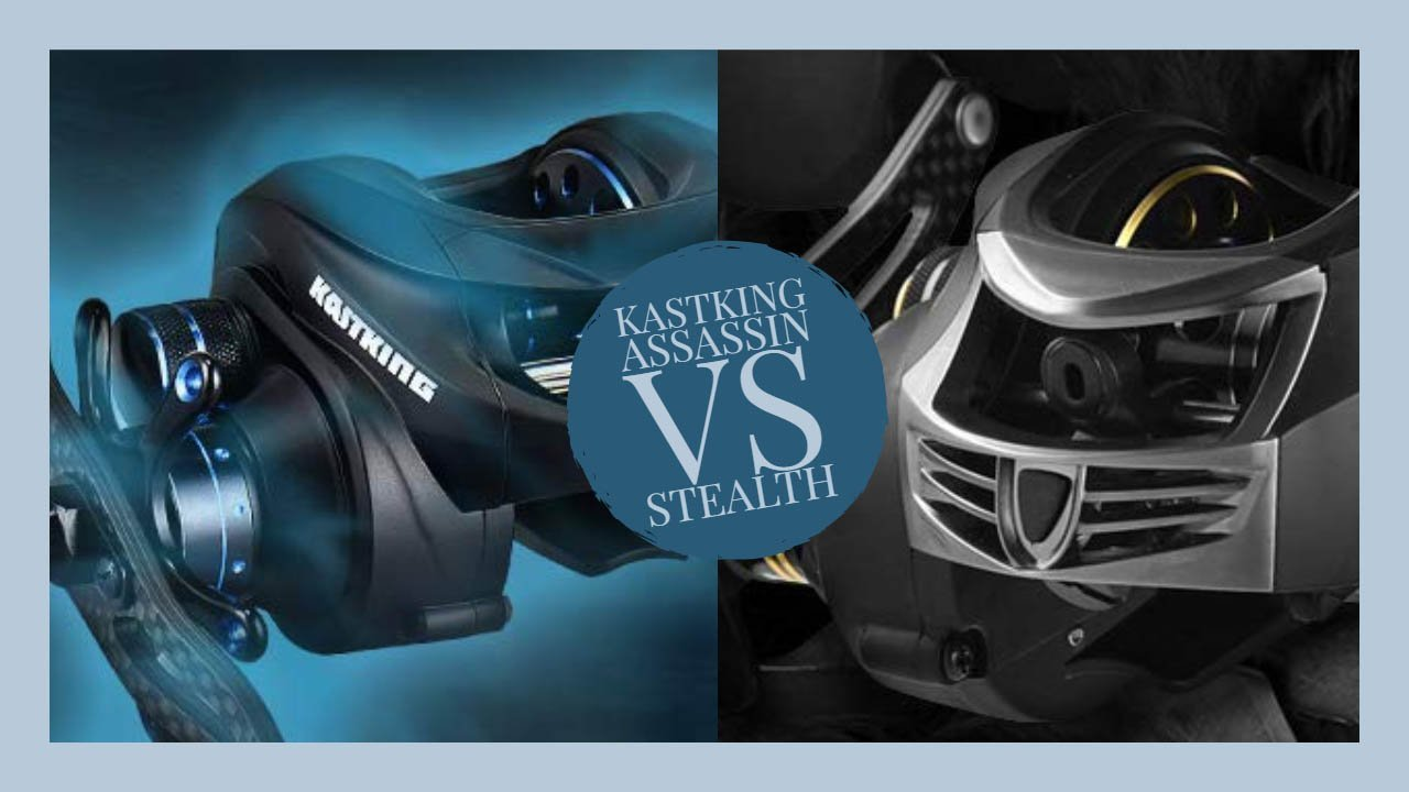 KastKing Assassin VS Stealth