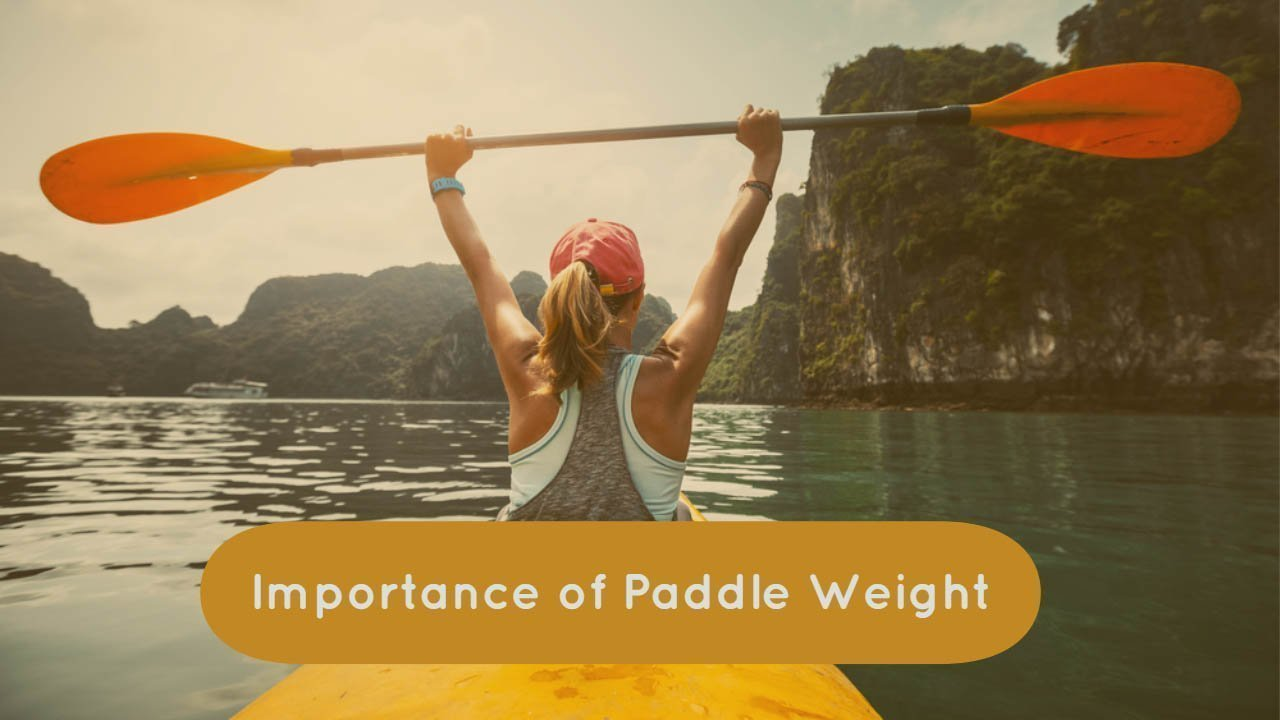 Importance of Paddle Weight