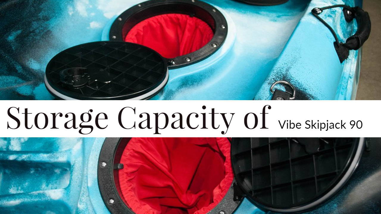 Storage Capacity of Vibe Skipjack 90