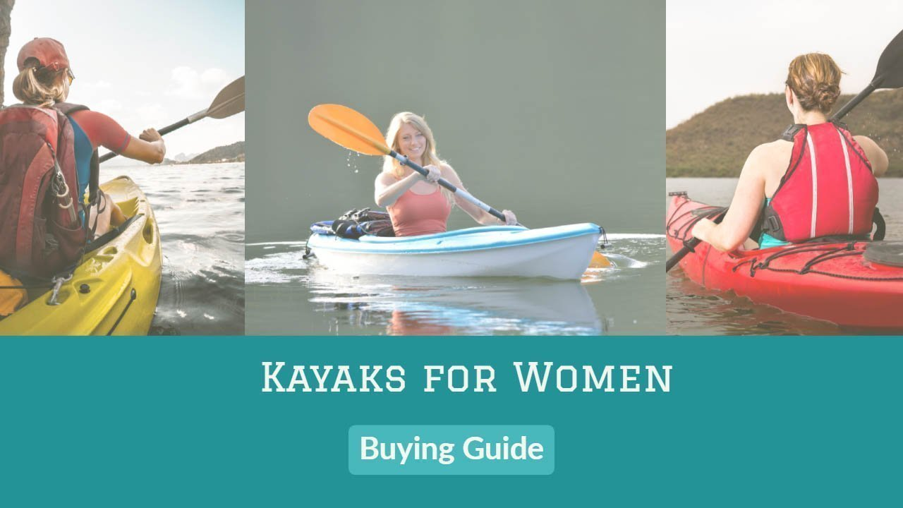 Best Kayak for Women Buyers Guide