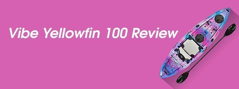 Vibe Yellowfin 100 Review