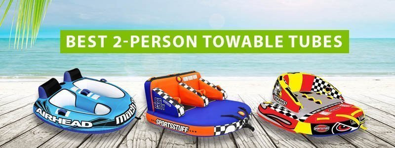 Best 2 Person Towable Tubes