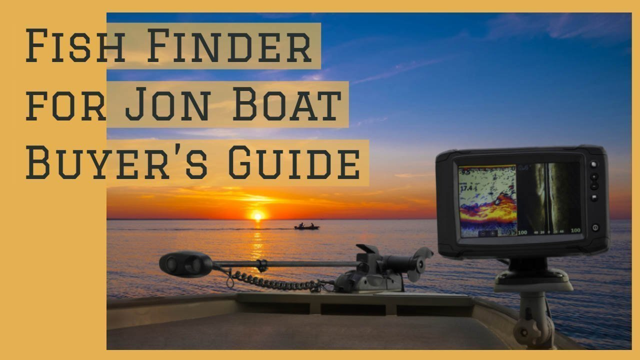 Fish Finder for Jon Boat Buyer's Guide