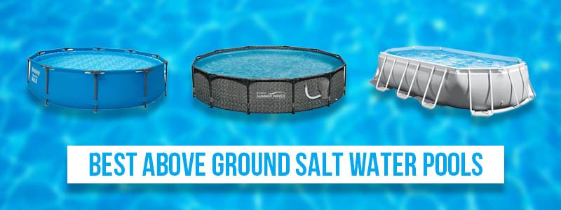 Best Above Ground Salt Water Pools