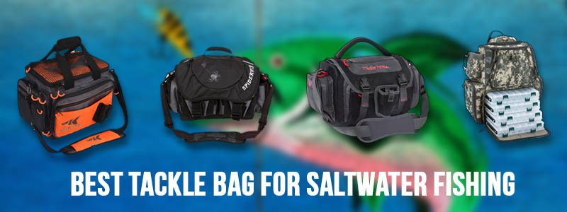 best tackle bags for saltwater