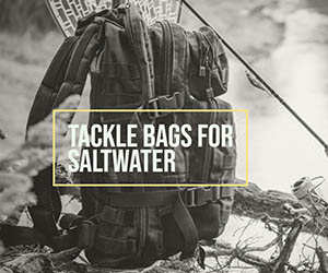tackle bag for saltwater 2020